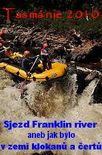 Tasmánie 2010 - Sjezd Franklin river, aneb jak bylo v zemi klokanů a  čertů